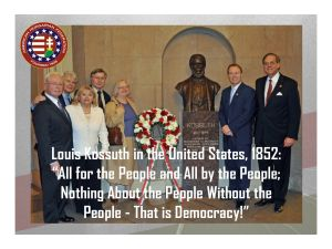 "A gift of AHF to the people of the United States, Kossuth's statue now sits proudly in the US Capitol - it reads, ""Father of Hungarian Democracy."""