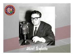 Radio Free Europe broadcast by Polish dissident (and former communist Security Officer) Jozef Swiatlo strongly influence the mood in Poland.