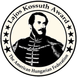 AHF established the Lajos Kossuth Award to recognize members of Congress for their support in strengthening U.S. relations with Hungary and of democracy and human and minority rights in Central and Eastern Europe.