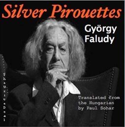 The poetry of Hungarian writer György (George) Faludy is not only powerful and memorable, it is also exciting!