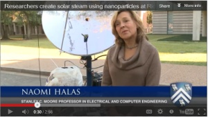Read more and watch the [video] on Dr. Halas' work on nanoparticles and steam power generation