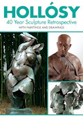 Hollósy: 40 Year Sculpture Retrospective With Paintings and Drawings