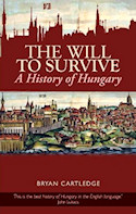 The Will to Survive: A History of Hungary (2007 and published by Columbia University Press in 2011) a highly acclaimed volume by Bryan Cartledge, former British diplomat.