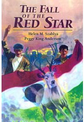 "Helen Szablya's book, ""The Fall of the Red Star"" is a story of the 1956 Hungarian Revolution through the eyes of an ""illegal"" boy scout troop."